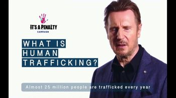 It's a Penalty TV Spot, 'What's Human Trafficking?' Featuring Liam Neeson - 210 commercial airings