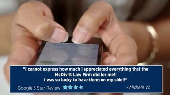 McDivitt Law Firm, P.C. TV Spot, 'Google Reviews: Apart From the Rest'
