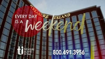 Treasure Island Resort & Casino TV Spot, 'Every Day is a Weekend'
