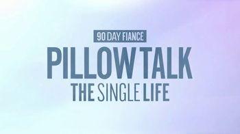 Discovery+ TV Spot, '90 Day Fiance: The Single Life Pillow Talk' - Thumbnail 1