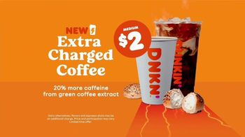 Dunkin' Extra Charged Coffee TV Spot, 'A Little Extra'