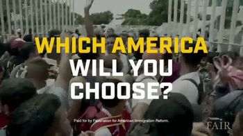 Federation for American Immigration Reform TV Spot, 'Which America Will You Choose'