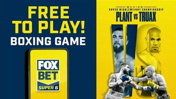 FOX Bet Super 6 TV Spot, 'PBC Boxing Contest: Plant vs. Truax'