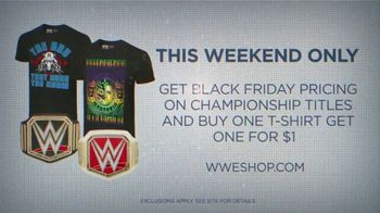 WWE Shop TV Spot, 'Holiday Browsing: BOGO T-Shirts and Black Friday Pricing on Championship Titles' - 3 commercial airings