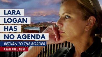 FOX Nation TV Spot, 'Lara Logan Has No Agenda: Return to the Border'