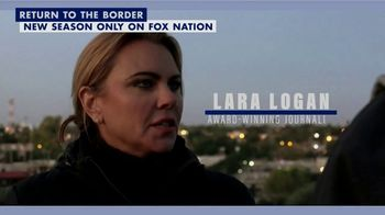 FOX Nation TV Spot, 'Lara Logan Has No Agenda: Return to the Border' - Thumbnail 4