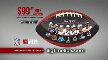Big Time Bats TV Spot, 'Tom Brady Seven Time Super Bowl Champion' - Thumbnail 5