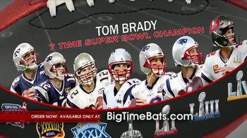 Big Time Bats TV Spot, 'Tom Brady Seven Time Super Bowl Champion' - Thumbnail 2