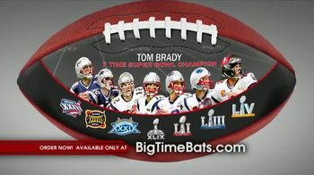 Big Time Bats TV Spot, 'Tom Brady Seven Time Super Bowl Champion' - 14 commercial airings