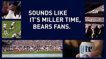 Miller Lite TV Spot, 'Sounds Like It's Miller Time, Bears Fans' - 1 commercial airings