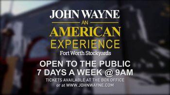 Fort Worth Stockyards TV Spot, 'John Wayne: An American Experience: Now Open' - Thumbnail 10