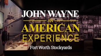 Fort Worth Stockyards TV Spot, 'John Wayne: An American Experience: Now Open' - Thumbnail 2