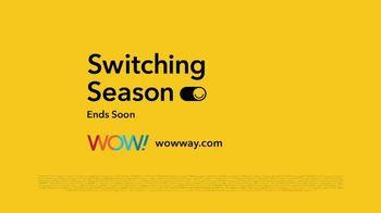 WOW! TV Spot, 'Switching Season' - Thumbnail 10