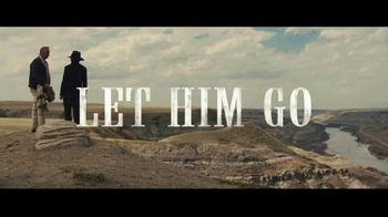 Let Him Go - Alternate Trailer 13