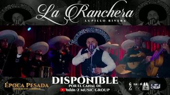 Z Music Group TV Spot, 'La Ranchera' canción de Lupillo Rivera [Spanish]