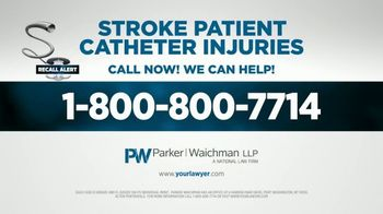 Parker Waichman TV Spot, 'Attention Stroke Patients: Catheter Recall' - Thumbnail 6