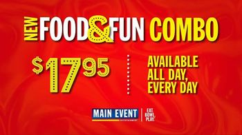 Main Event Entertainment TV Spot, 'Food and Fun Combo Is Here!' - Thumbnail 6