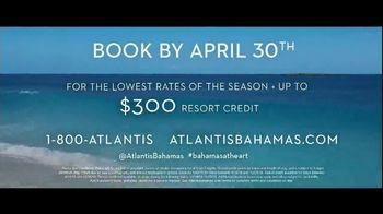 Atlantis TV Spot, 'Endless Flow: Late April' - Thumbnail 10