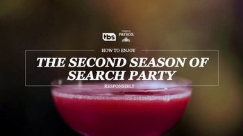 Patron Silver TV Spot, 'TBS: Search Party' - Thumbnail 1