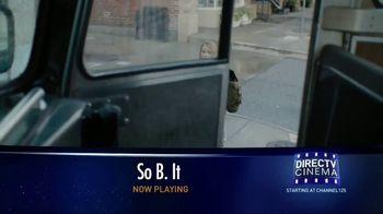 DIRECTV Cinema TV Spot, 'So B. It' - Thumbnail 6