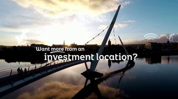 Invest Northern Ireland TV Spot, 'Want More From an Investment Location'