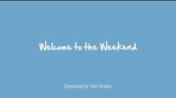 Visit Omaha TV Spot, 'Welcome to the Weekend' - Thumbnail 8
