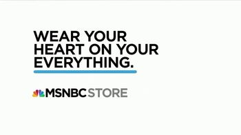 MSNBC Store TV Spot, 'Wear Your Heart on Everything' - Thumbnail 9
