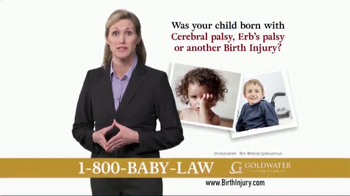 Goldwater Law Firm TV Spot, 'Children With Birth Injuries'