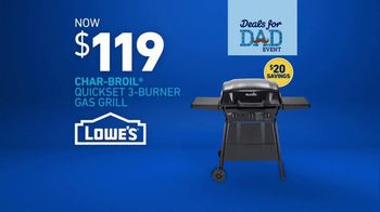 Lowe's Deals for Dad Event TV Spot, 'The Moment: Char-Broil Grill' - Thumbnail 5