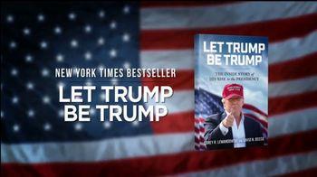 Corey R. Lewandowski and David N. Bossie, 'Let Trump Be Trump' TV Spot - 9 commercial airings