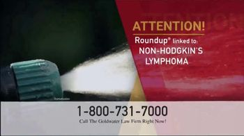 Goldwater Law Firm TV Spot, 'Roundup Linked to Non-Hodgkin's Lymphoma' - Thumbnail 1