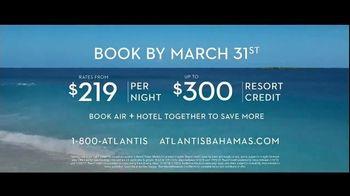 Atlantis TV Spot, 'Endless Flow: March Deals' - Thumbnail 10