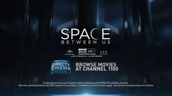 DIRECTV Cinema TV Spot, 'The Space Between Us' - Thumbnail 9