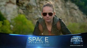 DIRECTV Cinema TV Spot, 'The Space Between Us' - Thumbnail 2