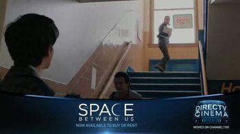 DIRECTV Cinema TV Spot, 'The Space Between Us' - Thumbnail 3