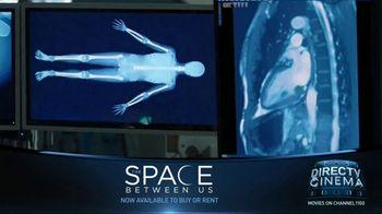 DIRECTV Cinema TV Spot, 'The Space Between Us' - Thumbnail 6