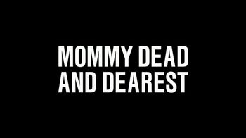 HBO TV Spot, 'Mommy Dead and Dearest' - Thumbnail 9