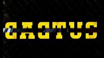 Cactus TV Spot, 'Join Team Cactus' - Thumbnail 1