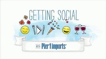 Pier 1 Imports TV Spot, 'Getting Social' - Thumbnail 1