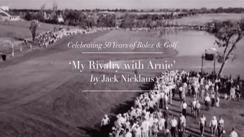 Rolex TV Spot, 'Jack Nicklaus Remembers Arnold Palmer's Comeback' - Thumbnail 3