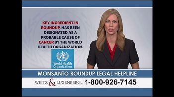 Weitz and Luxenberg TV Spot, \'Monsanto Roundup Legal Helpline\'