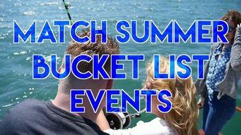 Match.com TV Spot, 'Summer Bucket List Series: Sport Fishing' - Thumbnail 5