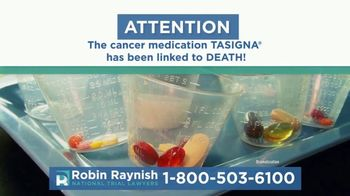 Robin Raynish Law TV Spot, 'TASIGNA Linked to Circulatory Problems'