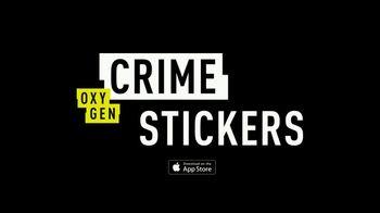 Oxygen Crime Stickers TV Spot, 'Basically a Detective' - Thumbnail 9