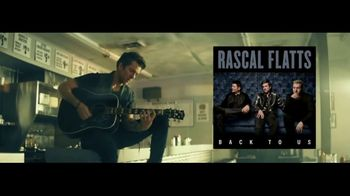 Big Machine TV Spot, 'Rascal Flatts: Yours If You Want It'