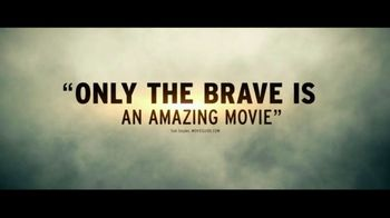 Only the Brave - Alternate Trailer 25