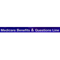 Medicare Benefits & Questions Line