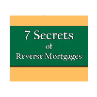 7 Secrets of Reverse Mortgages