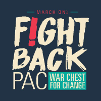 MARCH ON's Fight Back PAC